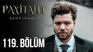 Payitaht Abdülhamid 119. Bölüm