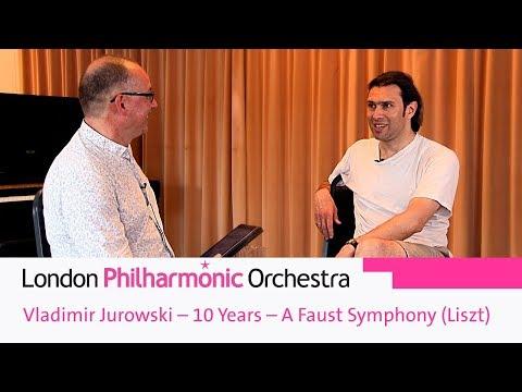 Vladimir Jurowski – 10 Years – A Faust Symphony (Liszt)