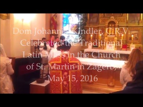 Dom Johannes Kindler Served Traditional Latin Mass in Zagreb A.D. 2016