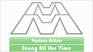 Sunny All the Time - Various Artists [A Muggs Majandhra Mash-Up]