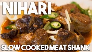 Nihari - Meat Shank slow cooked in spices