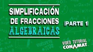 Simplificación de fracciones algebraicas (Primera parte)
