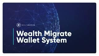 Wealth Migrate Wallet System | Wealth Migrate