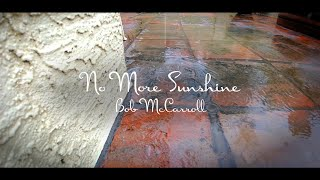 "No More Sunshine - Bob McCarroll - from ""Outside the Music Box"""