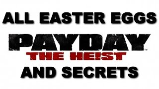 PAYDAY The Heist All Easter Eggs And Secrets HD