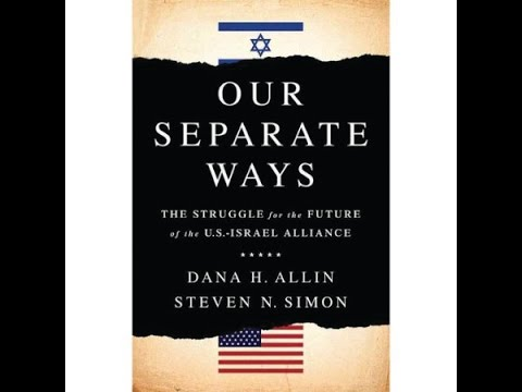 Our Separate Ways: The Struggle for the Future of the U.S.-Israel Alliance