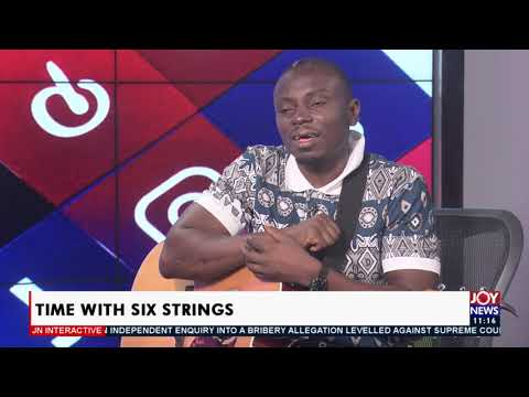 Time with Six Strings - JoyNews Interactive (15-1-21)