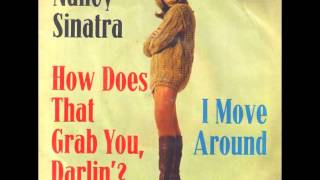 Watch Nancy Sinatra How Does That Grab You Darlin video