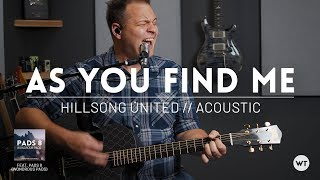 As You Find Me - Hillsong United // Acoustic guitar cover