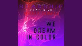 We Dream In Color (feat. Mickey Thomas)