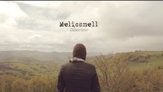 Melissmell - Déserteur (Official Music Video)