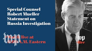 Special counsel Robert S. Mueller III delivers an on-camera statement on the investigation into Russian interference in the 2016 presidential election.