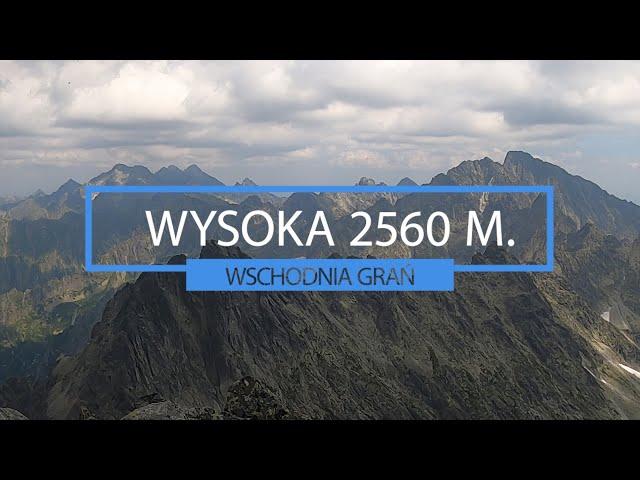 Wspinanie w Tatrach / Wysoka 2560 m - wschodnią granią (08.08.2020)