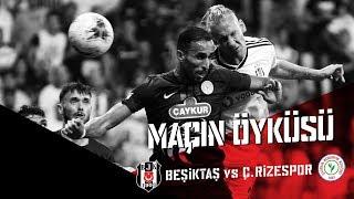 MAÇIN ÖYKÜSÜ: Beşiktaş JK 1-1 Çaykur Rizespor