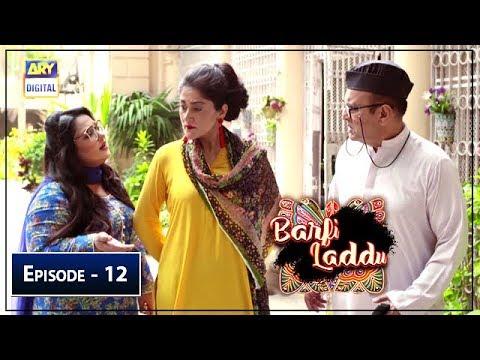 Barfi Laddu Episode 12   15th August 2019   ARY Digital Drama