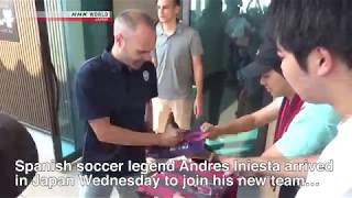 Soccer Legend Iniesta Arrives in Japan