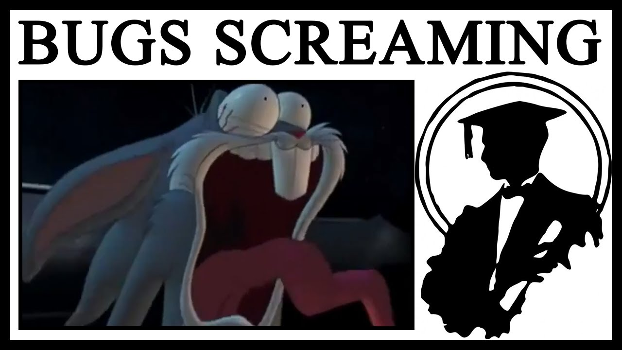 Why Is Bugs Bunny Screaming?