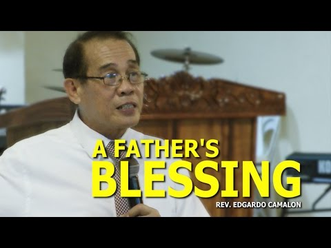 '' A Father's Blessing '' - Rev. Edgardo Camalon