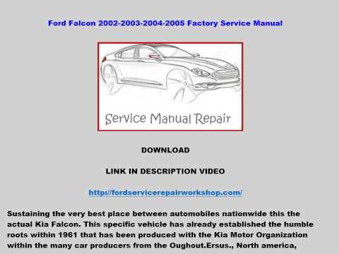 Ford Falcon 2002 2003 2004 2005 Factory workshop Service Manual