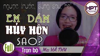 [Hay tuyệt vời] Em Huy Hon Sao   Truyện ngôn tình mới nhất rất đáng nghe một lần   HPT Channel