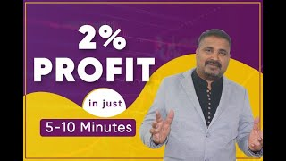 2% profit daily in just 5-10 minutes daytrading of stock market equity cash or future