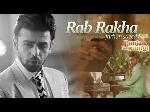 RAB RAKHA - Farhan Saeed - Punjab Nahi...