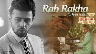 RAB RAKHA - Farhan Saeed - Punjab Nahi Jaungi