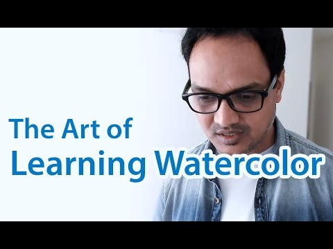 THE ART OF LEARNING WATERCOLOR