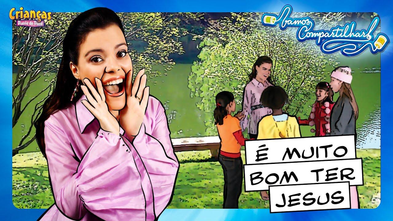 É Muito Bom Ter Jesus - Crianças Diante do Trono