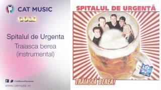 Spitalul de Urgenta - Traiasca berea (instrumental)