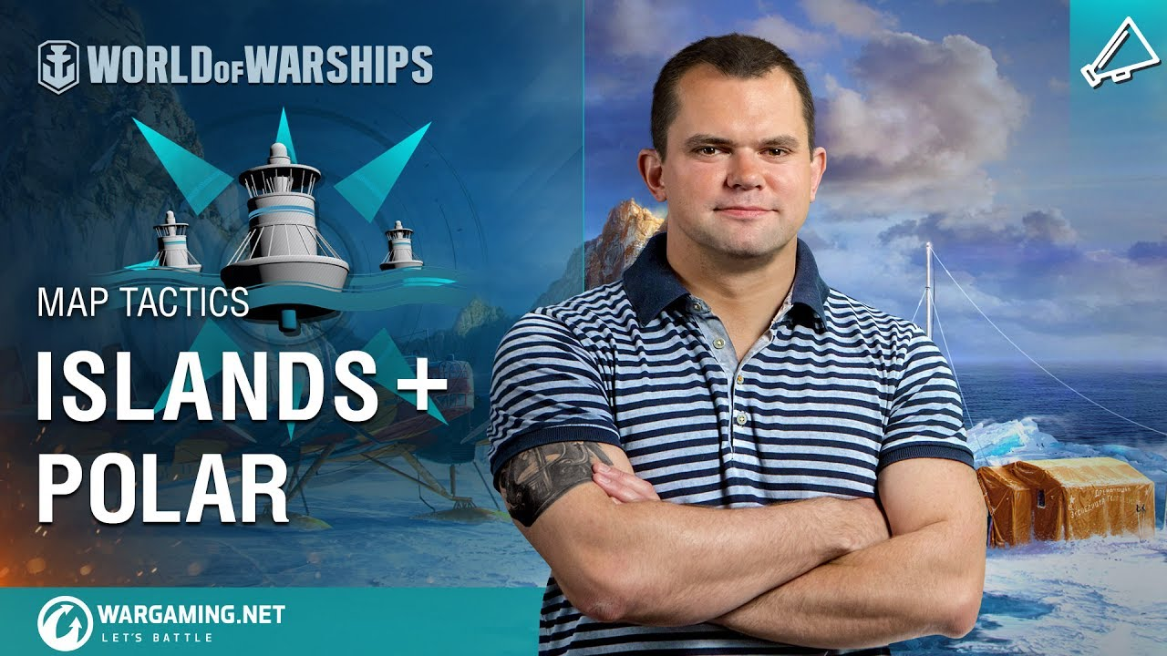 World of Warships – Map Tactics: Islands & Polar