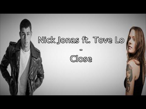 Nick Jonas - Close (ft. Tove Lo) [Lyrics]