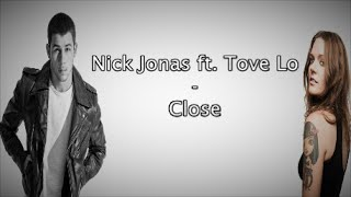 Nick Jonas - Close (ft. Tove Lo) [Lyrics]