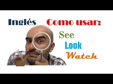 Diferencia Entre See Look Watch En Ingles Youtube