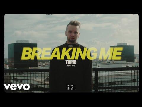 Topic feat. A7S - Breaking Me mp3 letöltés