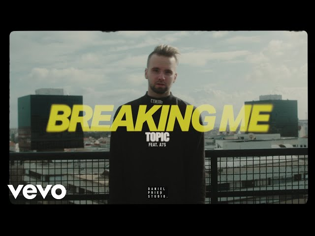 Topic, A7S - Breaking Me ft. A7S