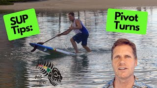 SUP tips: How to Pivot Turn a Stand Up Paddleboard