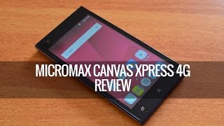 Micromax Canvas Xpress 4G Full Review
