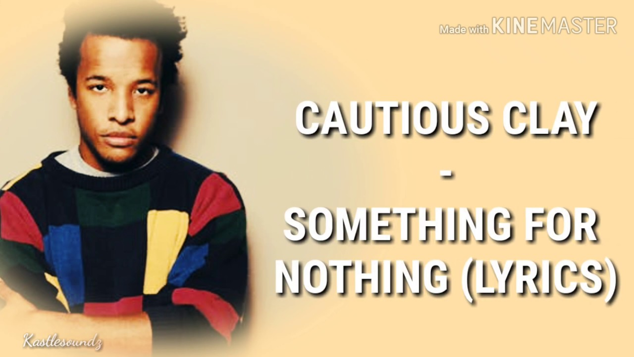 Download Cautious Clay - SOMETHING FOR NOTHING (Lyrics)