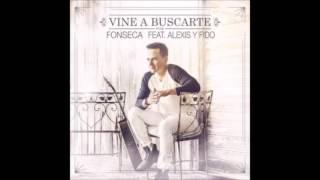 Vine a buscarte - Fonseca ft Alexis y fido (oficial  Remix)