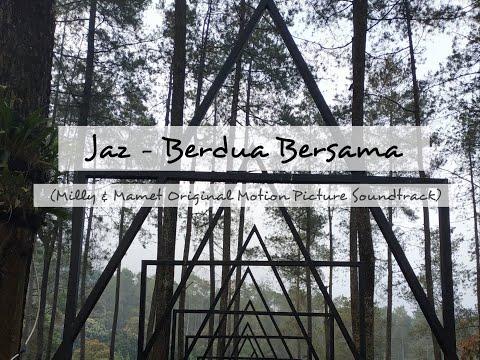 Jaz - Berdua Bersama (Milly & Mamet Original Motion Picture Soundtrack)