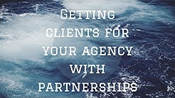 Get Clients for Your Digital Marketing Agency by Building Partnerships