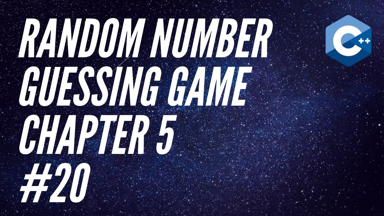 #20: Random Number Guessing Game - Chapter 5 - Tony Gaddis - Starting Out With C++