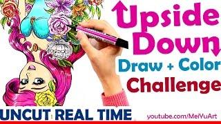 Art Challenge - Artist Draw + Color UPSIDE DOWN Uncut - Art Channel Mei Yu Art