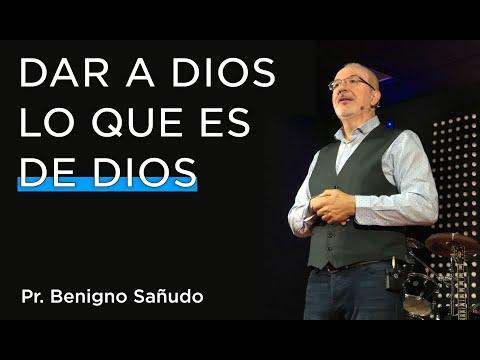 Dar a Dios lo que es de Dios | Pr. Benigno Sañudo