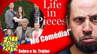 #Fall Season 2015 | Life in Pieces - Primeiras reações e comentários sobre o trailer da série