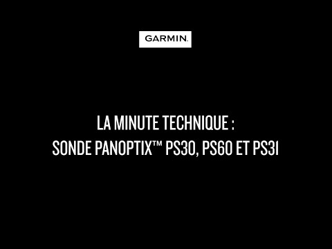 Garmin Marine Webinars : Découverte des sondes Panoptix PS30 60 et PS31
