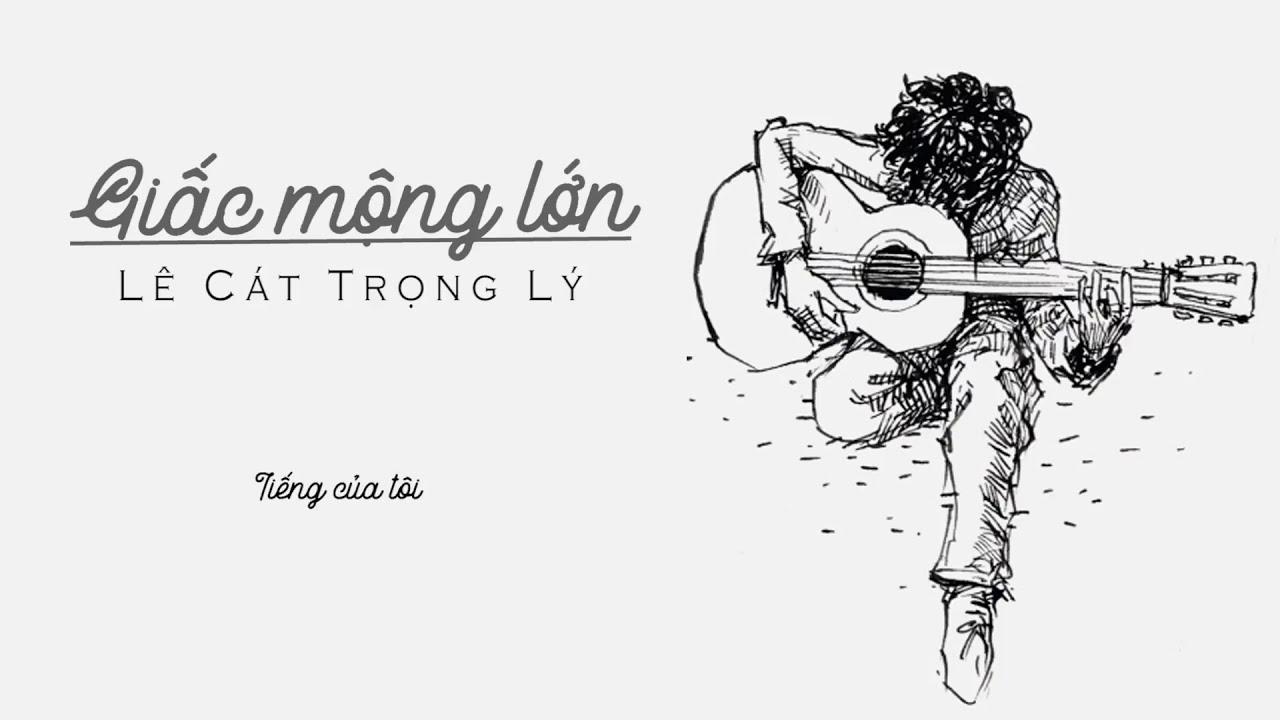 Lê Cát Trọng Lý - Giấc Mộng Lớn (Album Lê Cát Trọng Lý 2011) (Fanmade Lyrics Video)