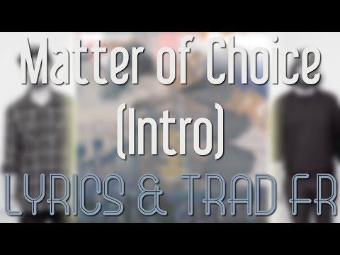 Chill Bump - Matter of Choice (Intro) ║ Lyrics & Traduction FR