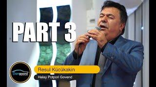 Resül Kücükakin & Nurettin Cicek & Aysan Kücükakin / Halay Potpori Gowend / PART 3 - 2020
